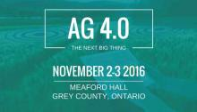 Image for AG 4.0 the next big thing. November 2-3 2016 meaford hall, grey county ontario.