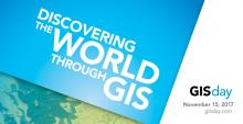 A poster with the text, Discovering the world through gis, Gis day, November 15, 2017.